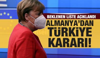 Almanya'dan Turkiye karari! Beklenen liste aciklandi