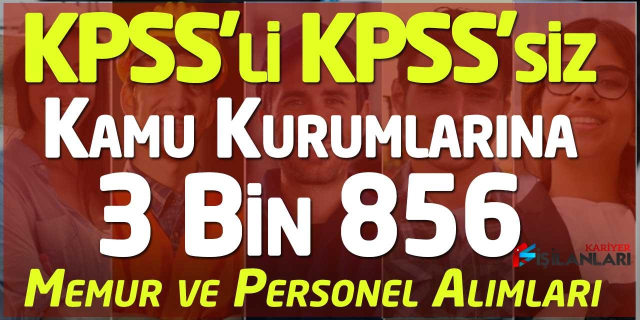 KPSS'li ve KPSS'siz Kamuya 3856 Memur ve Personel alımı